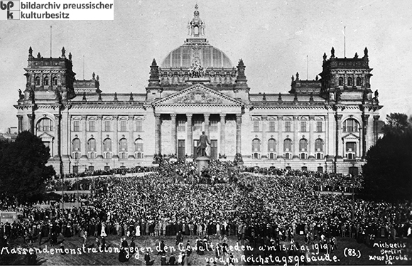 "Mass Demonstration in front of the Reichstag against the ""Brutal Peace"" (May 15, 1919)"