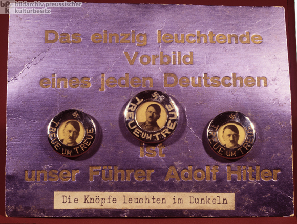 Our Führer Adolf Hitler is the Sole Shining Example for Every German (The Buttons Glow in the Dark) (undated)