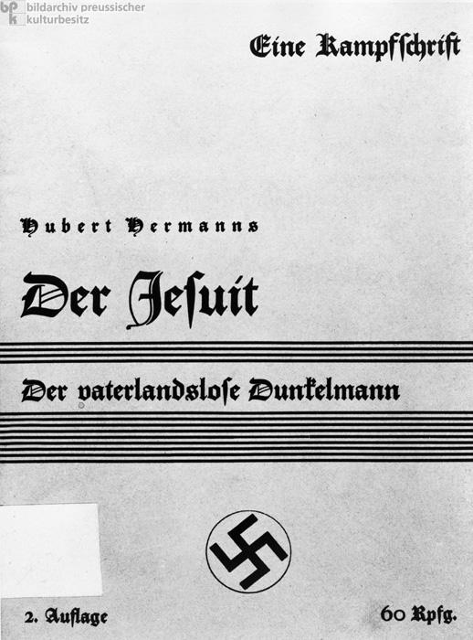 """""""Der Jesuit – Der vaterlandslose Dunkelmann"""". Eine Propagandaschrift von Hubert Hermanns (1933)"""