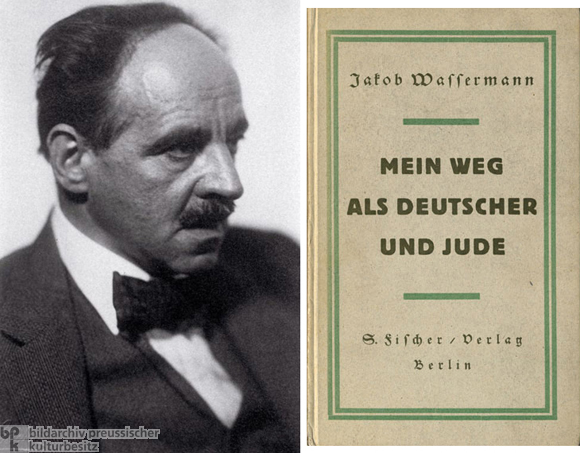Jakob Wassermann (c. 1928); Title Page of his Autobiography <I>My Path as German and Jew</i> [<I>Mein Weg als Deutscher und Jude</I>] (1921)
